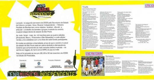 """Selecionado no projeto """"Cena Musical Independente"""" (2008) realizado pela SEC de São Paulo."""